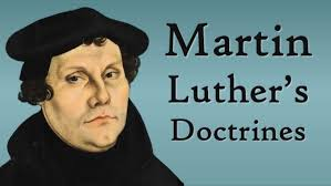 luther s martin luther s doctrines protestant reformation
