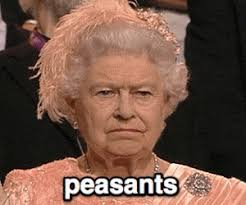 Peasant Meme - the queen unimpressed gif by anayawyn find download on gifer