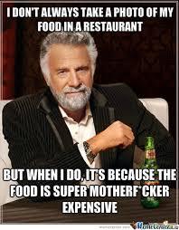 Funny Restaurant Memes - in a expensive restaurant by mrwedi meme center
