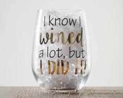 graduation wine glasses i wined a lot but i did it graduation wine glass
