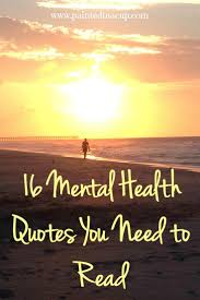 quotes about being strong and healthy 16 mental health quotes you need to read