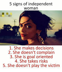 Independent Woman Meme - 5 signs of independent woman 1 she makes decisions 2 she doesn t
