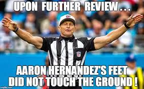 Aaron Hernandez Memes - upon further review imgflip