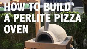 diy perlite pizza wood oven build youtube