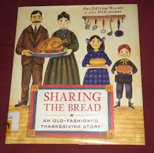 old fashioned thanksgiving dinner sharing the bread an old fashioned thanksgiving story angie karcher