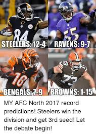 Ravens Steelers Memes - steelers 12 4 ravens 9 7 bengals browns 1 15 my afc north 2017