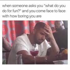 dopl3r com memes when someone asks you what do you do for fun