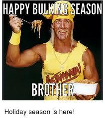 Bulking Memes - happy bulking season brother holiday season is here gym meme on