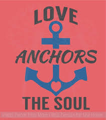 Love Anchors The Soul Wall - love anchors the soul vinyl decals wall sticker decor nautical art