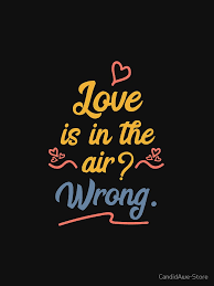 Love Is In The Air Meme - love is in the air wrong memes quotes humor funny jokes
