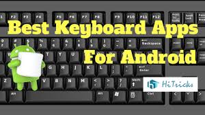 apps for android top keyboard apps for android 2018 compared reviewed hitricks