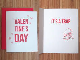 wars valentines day wars s day card it s a trap