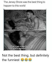 Jersey Shore Meme - image result for jersey shore was the best thing to happen to this