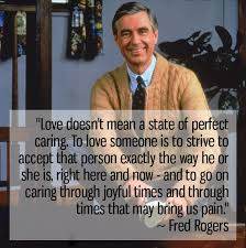 Mr Rogers Meme - mr rogers quotes love google search expansive horizons