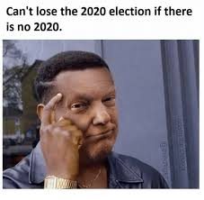 Cd Meme - can t lose the 2020 election if there is no 2020 cd meme on me me