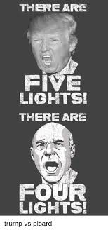 four lights there are five lights there are four lights trump vs picard