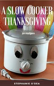 a cooker thanksgiving a year of cooking