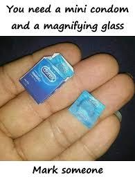 Funny Condom Memes - you need a mini condom and a magnifying glass xdpedia com 1759