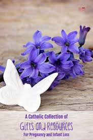 Infant Loss Gifts A Catholic Collection Of Gifts And Resources For Pregnancy And