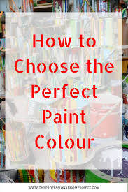 4 easy steps to choosing the perfect paint colour
