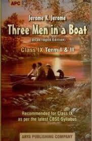 three men in a boat unabridged edition for class ix term i u0026 ii
