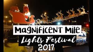 magnificent mile lights festival 2017 magnificent mile lights festival 2017 chicago youtube