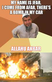 Allahu Akbar Meme - i just came up with this imgflip
