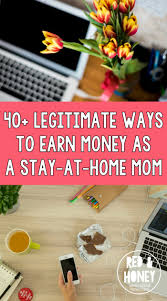 40 legitimate ways to earn money as a stay at home mom red and