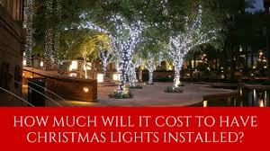 how much does christmas light installation cost much does it cost to have christmas lights installed