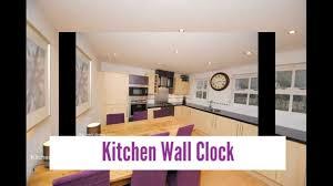 beautiful kitchen wall clock youtube
