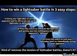 Lightsaber Meme - how to win a lightsaber battle by anakinskyguy meme center
