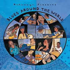 blues around the world putumayo world