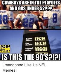 Memes About Dallas Cowboys - cowboys are inthe playoffs and gasunders2222 aikman rvin 179 189
