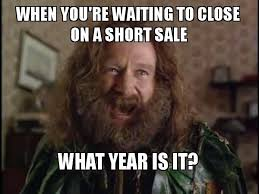 What Year Is This Meme - when you re waiting to close on a short sale what year is it