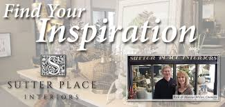 home place interiors sutter place interiors find your inspiration strictly business