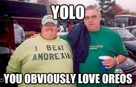 Funny Fat People Meme - yolo for fat people memes quickmeme
