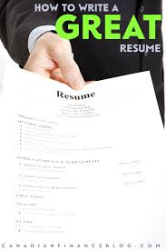 Current Job Resume by How To Write A Great Resume That Will Get You The Job You Want