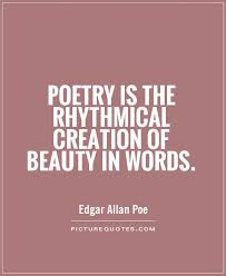 poetry is the rhythmical creation of in words picture quotes