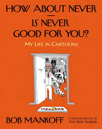 how about never is never good for you my life in cartoons bob