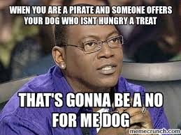 You Are A Pirate Meme - image jpg