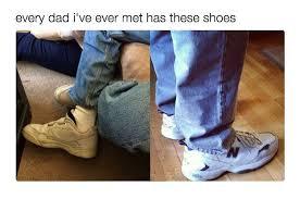 Shoes Meme - dad sneaker is a legitimate internet meme