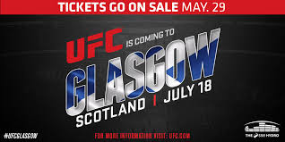 tickets on sale friday may 29 for debut scottish event ufc news