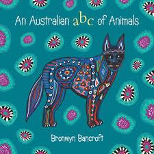 an australian abc of animals bronwyn bancroft 9781921894220