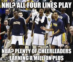 Nhl Meme - nhl all four lines play nba plenty of cheerleaders earning a