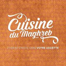 cuisine du maghreb cuisine du maghreb cuisine maghreb