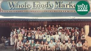 the whole story l the history of whole foods market