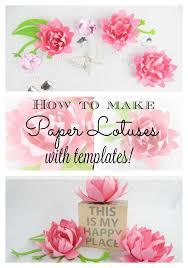 How To Make Easy Paper Flowers For Cards - best 25 paper lotus ideas on pinterest paper flowers craft diy