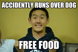 Free Food Meme - accidently runs over dog free food overly excited asian quickmeme