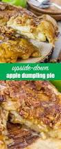 thanksgiving apple pie recipe upside down apple dumpling pie with brown sugar pecan syrup