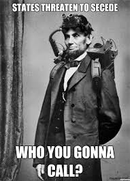 Abraham Lincoln Meme - abe lincoln ghostbuster weknowmemes generator